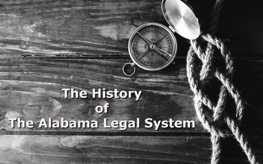 🕰 The History of The Alabama Legal System