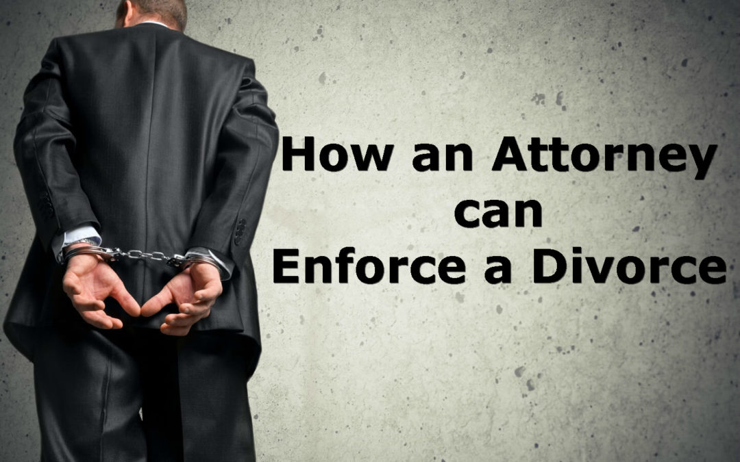 How A Divorce Attorney Can Help Enforce Divorce Orders