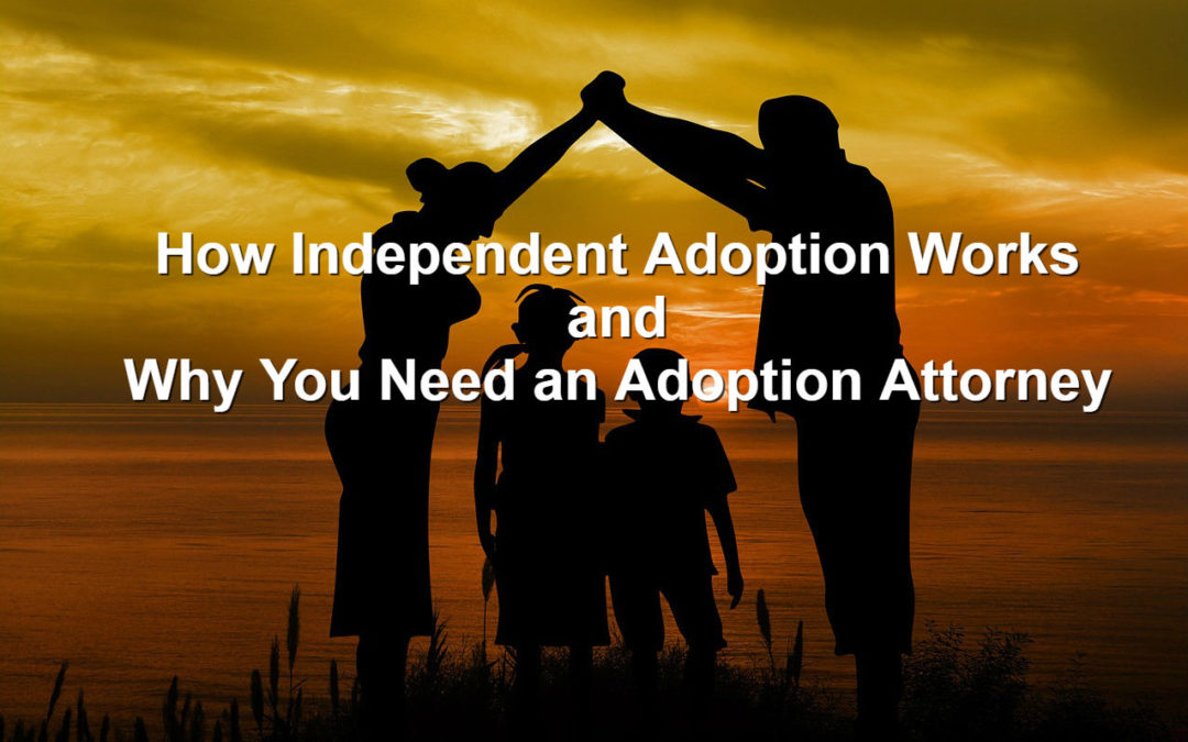 How Independent Adoption Works in Alabama and Why You Need an Adoption Attorney